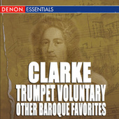 Clarke: Trumpet Voluntary & Other Baroque Trumpet Favorites by Various Artists