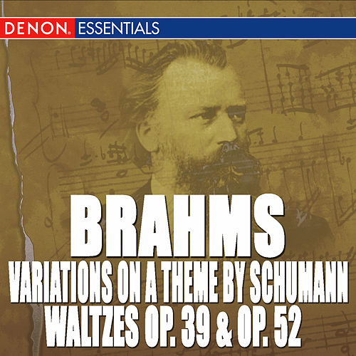 Brahms: Waltzes Op. 39 - Waltzes Op. 52 - Variations on a Theme by Robert Schumann by Karin Lechner