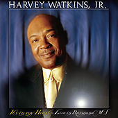 It's In My Heart: Live In Raymond, MS by Harvey Watkins, Jr.