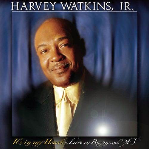It's In My Heart: Live In Raymond, MS von Harvey Watkins, Jr.