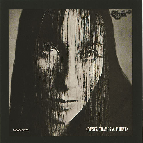 Gypsys, Tramps & Thieves by Cher