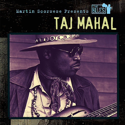 Martin Scorsese Presents The Blues: Taj Mahal by Taj Mahal
