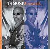 Cross Talk by T.S. Monk