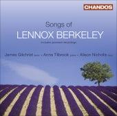BERKELEY, L.: Songs (Gilchrist, Tilbrook, Nicholls) by James Gilchrist