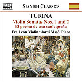TURINA, J.: Violin and Piano Music - Violin Sonatas Nos. 1 and 2 / El poema de una sanluquena / Variaciones clasicas / Euterpe (Leon, Maso) by Jordi Maso