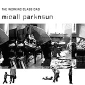 The Working Class Dad by Micall Parknsun