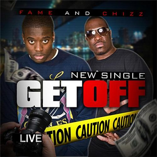 Get Off by Fame and Chizz