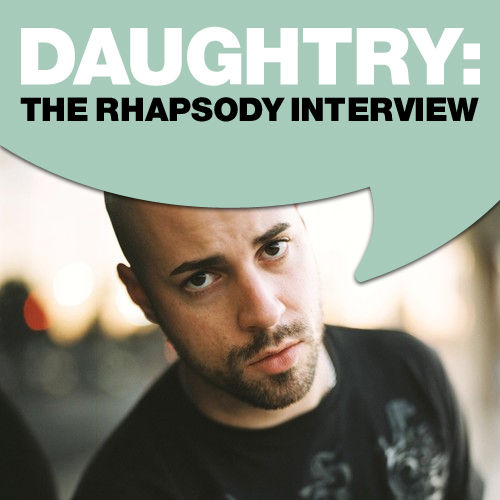 Daughtry: The Rhapsody Interview by Daughtry