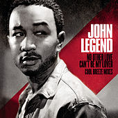 No Other Love / Can't Be My Lover - Cool Breeze Mixes by John Legend
