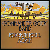 Rock N' Roll Again by Commander Cody