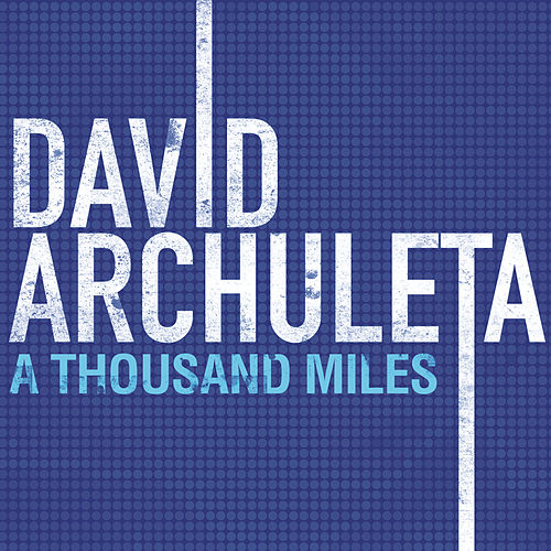 A Thousand Miles by David Archuleta