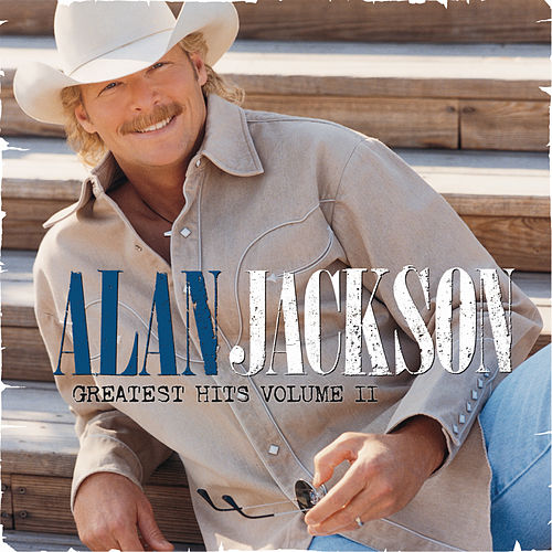 Greatest Hits Volume II by Alan Jackson
