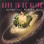 Born To Be Alive by Alpha