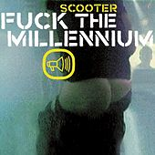 Fuck The Millennium von Scooter