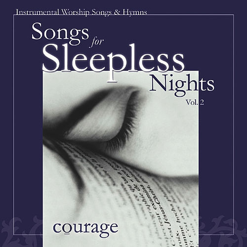 Songs for Sleepless Nights, Vol. 2: Courage by Various Artists