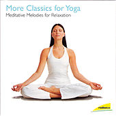 More Classics for Yoga by Various Artists