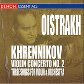 Khrennikov: 3 Songs for Violin & Orchestra - Concerto No. 2 by Moscow RTV Large Symphony Orchestra