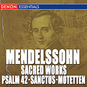 Mendelssohn: Sacred Works by Various Artists