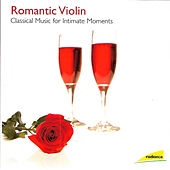 Romantic Violin - Classical Music for Intimate Moments by Various Artists