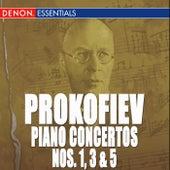 Prokofiev: Piano Concertos Nos. 1, 3, 5 by Various Artists