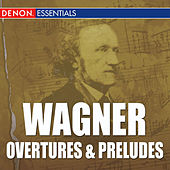 Wagner Overtures & Preludes by Various Artists
