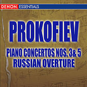 Prokofiev Piano Concertos Nos. 3 & 5 and Russian Overture by Various Artists