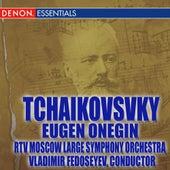 Tchaikovsky: Eugen Onegin by Vladimir Fedoseyev