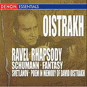 Ravel: Rhapsody - Schumann: Fantasy - Svetlanov: Poem In Memory of David Oistrakh by Various Artists