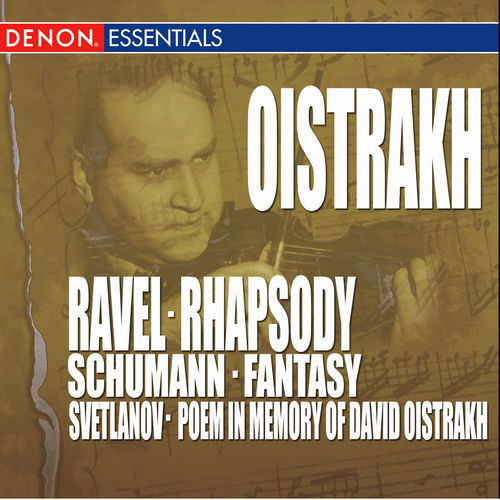 Ravel: Rhapsody - Schumann: Fantasy - Svetlanov: Poem In Memory of David Oistrakh by Various Artists