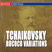 Tchaikovsky: Rococo Variations, Op. 33 - Pezzo Capricioso, Op. 62 - Sextett for Streicher (Souvenir de Florence) by Various Artists