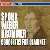 Spohr - Weber - Krommer: Works for Clarinet & Orchestra by Various Artists