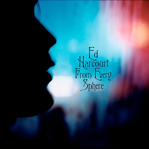 From Every Sphere by Ed Harcourt