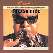 Rahsaan: The Complete Mercury Recordings by Rahsaan Roland Kirk