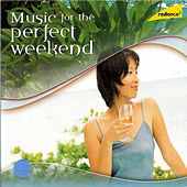 Music for the Perfect Weekend by Yevgeni Svetlanov
