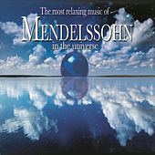 Most Relaxing Mendelssohn by Various Artists