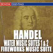 Handel: Water Music Suites 1 & 2 - Fireworks Music Suite by Various Artists
