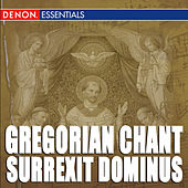 Gregorian Chant: Surrexit Dominus by Cantori Gregoriani