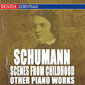 Schumann: Scenes from Childhood and Other Piano Works by Various Artists