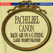 Pachelbel: Canon in D - Bach: Air on a G String - Handel: Largo from 'Xerxes' - Hallelujah Chorus - Clarke: Trumpet Voluntary by Various Artists