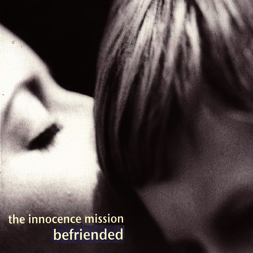 Befriended by The Innocence Mission