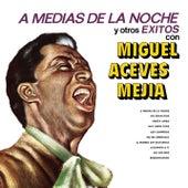 A Medias De La Noche Y Otros Exitos by Miguel Aceves Mejia