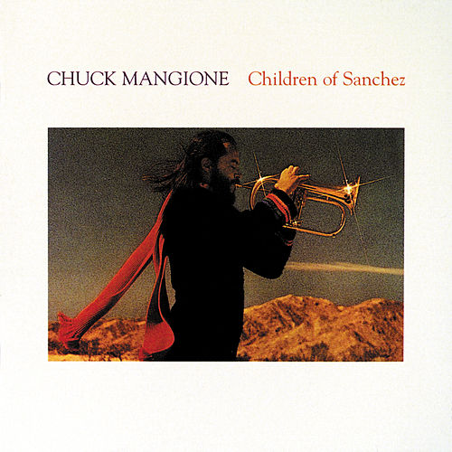 Children Of Sanchez by Chuck Mangione
