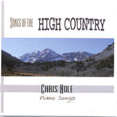 Songs of the High Country by Chris Nole