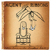 Your Love Is The Smallest Doll by Agent Ribbons