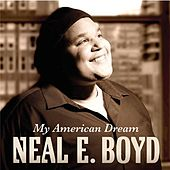 My American Dream by Neal E. Boyd