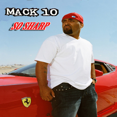 So Sharp by Mack 10