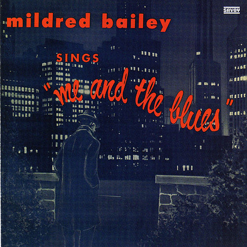 Sings...Me and the Blues by Mildred Bailey