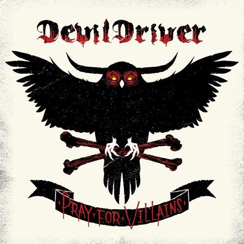Pray For Villains by DevilDriver