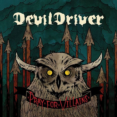 Pray For Villains [Special Edition] by DevilDriver