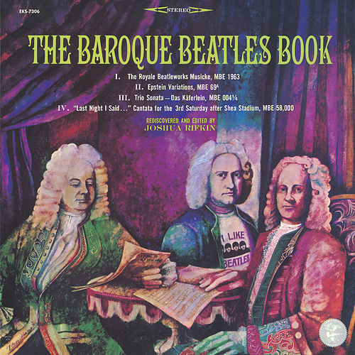 The Baroque Beatles by Joshua Rifkin